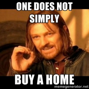 Real estate meme - Boromir says it's not easy to buy a home