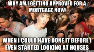 Real estate meme - Sudden Clarity Clarence realizes he should get pre-approved for a mortgage loan