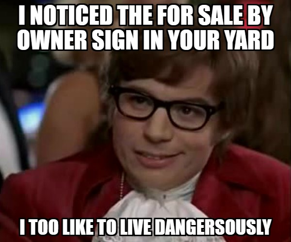 "Austin Powers ""I too like to live dangerously"" FSBO"